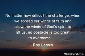 roy lessin quote no matter how difficult the challenge when we