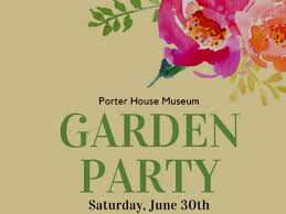 garden party at the porter house museum