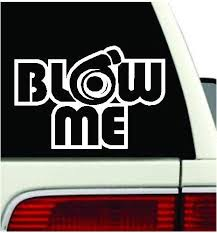 Amazon Com Blow Me Turbo Decal Funny Car Truck Vinyl Sticker Jdm Racing Window Decal 5 5 Inch White Automotive