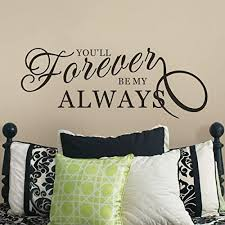 Amazon Com You Will Forever Be My Always Hand Lettering Love You Love Wall Decal Bedroom Quote Love Vinyl Wall Decal 34x13 White Home Kitchen