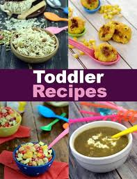 toddler recipes 1 to 3 years indian