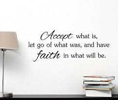Amazon Com Accept What Is Let Go Of What Was And Have Faith In What Will Be God Cute Wall Vinyl Religious Inspirational Quote Lettering Art Saying Sticker Stencil Nursery Wall Decor Baby