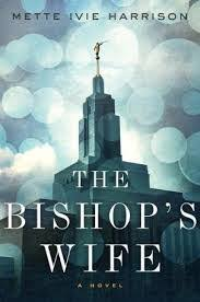 "Book Review: ""The Bishop's Wife"", by Mette Ivy Harrison. 
