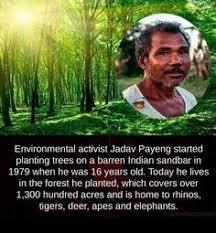 10+ Best Jadav 'Molai' Payeng images   forest, environmental activist,  forest reserves