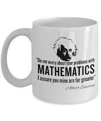 mathematics quote coffee mug einstein mathematics quote