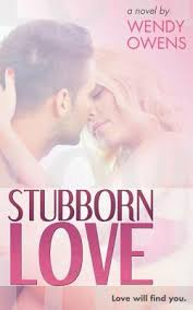 Stubborn Love Series in Order by Wendy Owens - FictionDB