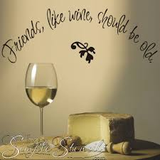 Friends Wine Quote Decal Wine Bar Wall Lettering The Simple Stencil