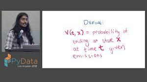 Avik Das: Dynamics Programming for Machine Learning- Hidden Markov Models |  PyData LA 2019 - YouTube