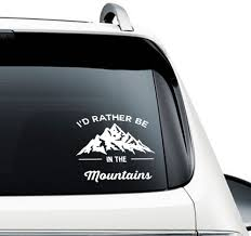 I D Rather Be In The Mountains Car Decal Powderaddicts