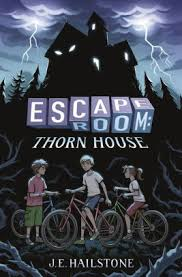 Escape Room Thorn House By J E Hailstone Hardcover Barnes Noble