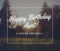 ways to say happy birthday aunt your perfect birthday wish