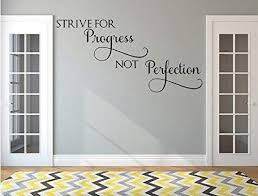 Amazon Com Susie85electra Strive For Progress Wall Decal Progress Not Perfection Progress Decal Motivational Decor Inspirational Wall Decor Motivational Decal Home Kitchen