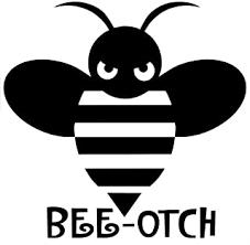 Amazon Com Bee Otch Funny Vinyl Decal Sticker Cars Trucks Vans Walls Laptops Cups Black 5 5 Inches Kcd1316 Automotive