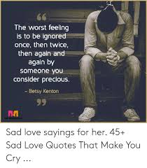 66 the worst feeling is to be ignored