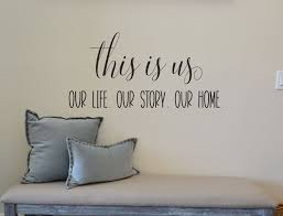 This Is Us Wall Decal Our Life Our Story Our Home Vinyl Etsy Vinyl Lettering Wall Vinyl Decor Wall Decals