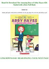Read\Download The Amazing Days of Abby Hayes #20: Sealed with a Kiss Pre  Order by janasahin347 - issuu