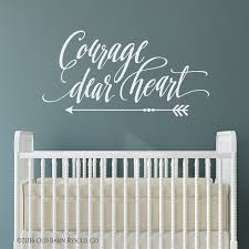 Inspirational Wall Art Courage Dear Heart Wall Decal Old Barn Rescue