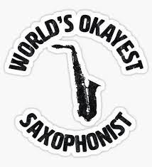 Saxophone Stickers Saxophone Okayest Vinyl Decal Stickers