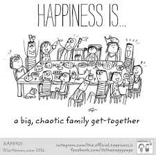 happiness is a big chaotic family get together happy family