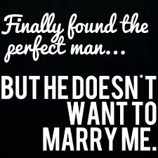 boyfriend just told me he doesn t want to get married marry me