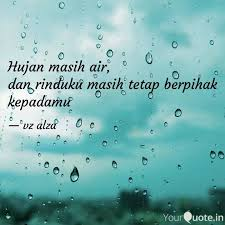 hujan masih air dan rin quotes writings by vz alza yourquote