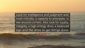 "colin powell quote ""look for intelligence and judgment and most"