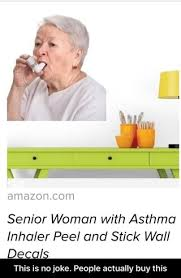 Senior Woman With Asthma Inhaler Peel And Stick Wall D Ol This Is No Joke People Actually Buy This This Is No Joke People Actually Buy This Ifunny