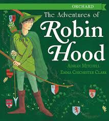 The Adventures of Robin Hood: Amazon.co.uk: Mitchell, Adrian, Chichester  Clark, Emma: 9781408349878: Books