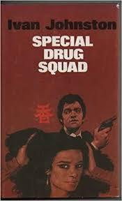 Special Drug Squad: Amazon.co.uk: Johnston, Ivan: 9780709005780: Books