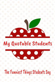 buy the funniest things students say daily students phrases