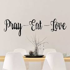 Pray Eat Love Quotations Wall Stickers Family Home Decor Vinyl Wall Decals Dining Room Living Room Wallpaper Art Design Eb058 Wall Stickers Aliexpress