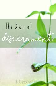 the drain of discernment this