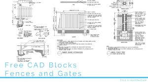 Free Cad Blocks Fences And Gates First In Architecture