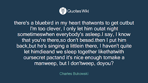 there's a bluebird in my heart thatwants to get...