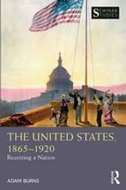 楽天Kobo電子書籍ストア: The United States, 1865-1920 - Reuniting a Nation - Adam  Burns - 9781351057851