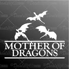 Mother Of Dragons Decal Mother Of Dragons Car Sticker Best Prices