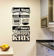 Winston Porter Good Moms Have Messy Kitchens And Happy Kids Wall Decal Wayfair