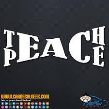 Teach Peace Vinyl Decal Sticker