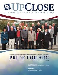 2014 ARC Foundation UpClose by American River College - issuu