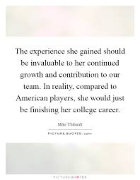the experience she gained should be invaluable to her continued