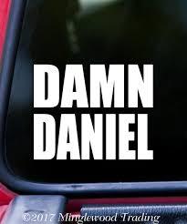 Damn Daniel 5 X 3 Vinyl Decal Sticker Car Window Sticker Meme Minglewood Trading