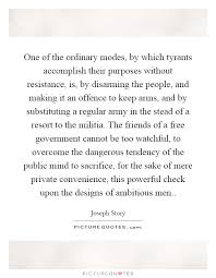 one of the ordinary modes by which tyrants accomplish their