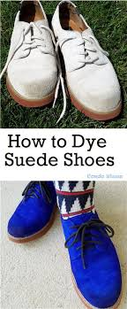 how to dye suede shoes suede shoes