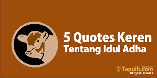 quotes keren tentang idul adha kurban paja tapuih