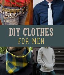diy clothes for men diy projects craft