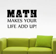 Math Makes Your Life Add Up Inspirational Quote Wall Decal Etsy