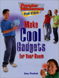 Make Cool Gadgets For Your Room Popular Mechanics For Kids Pinchuk Amy Rodrigues Teco 9780688177980 Amazon Com Books