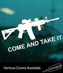 Come And Take It Ar 15 Sticker Vinyl Decal 2nd Amendment Patriot Firearms 3 Ebay