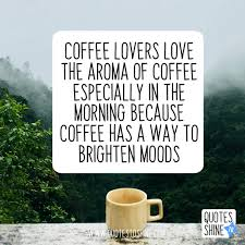 funny quotes about coffee for coffee lovers quotes to shine