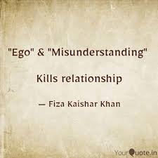 ego misunderstanding quotes writings by fiza kaishar